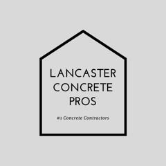Lancaster Concrete Pros