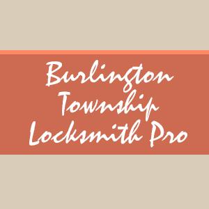 Burlington Township Locksmith Pro