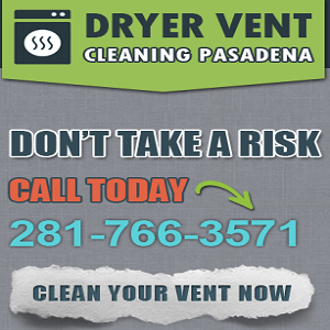 Dryer Vent Cleaning Pasadena TX