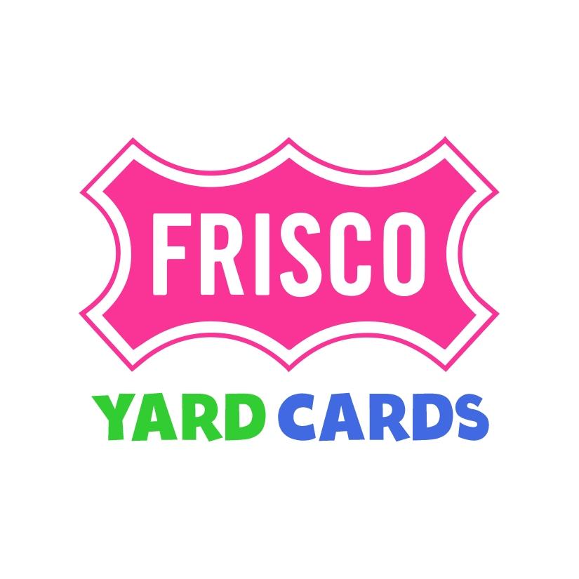 Frisco Yard Cards