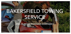 Bakersfield Towing Service and 24-Hour Roadside Assistance