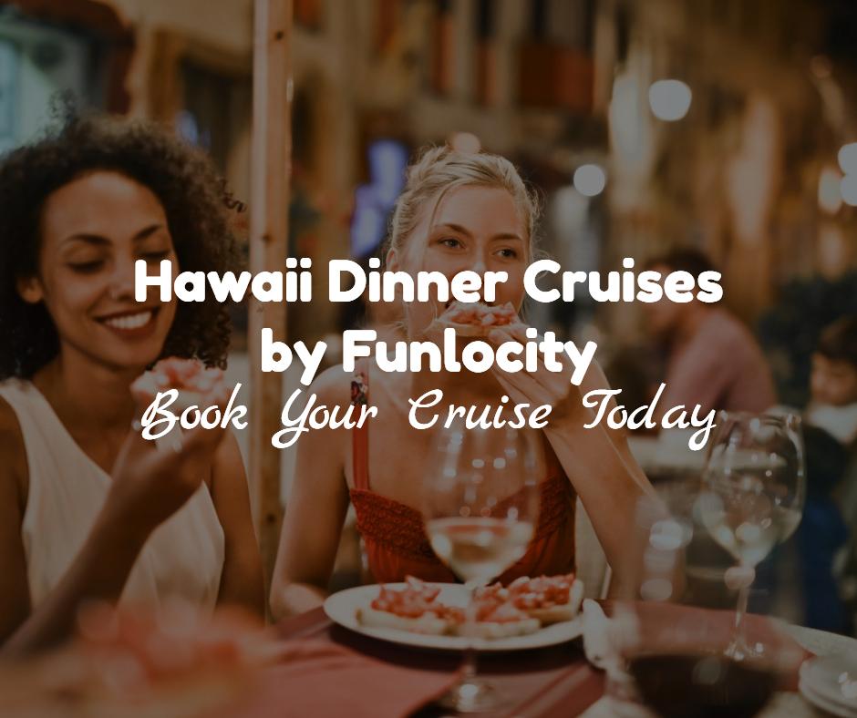 Hawaii Dinner Cruises Funlocity