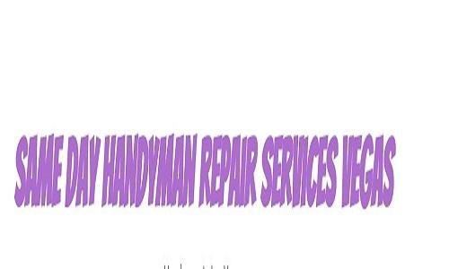 Same Day Handyman Repair Services Vegas