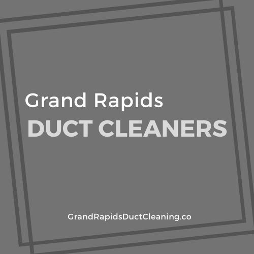 Grand Rapids Duct Cleaners