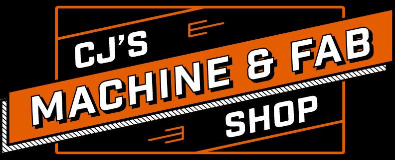 CJ's Machine and Fab Shop