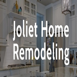 Joliet Home Remodeling
