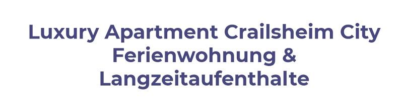 Luxury Apartment Crailsheim City Ferienwohnung & Langzeitaufenthalte