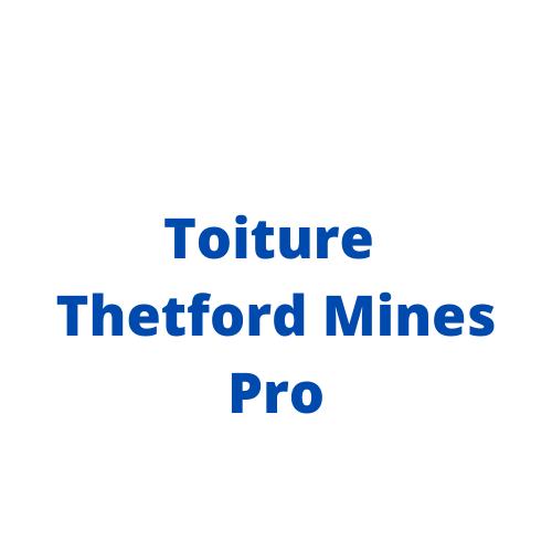 Toiture Thetford Mines Pro