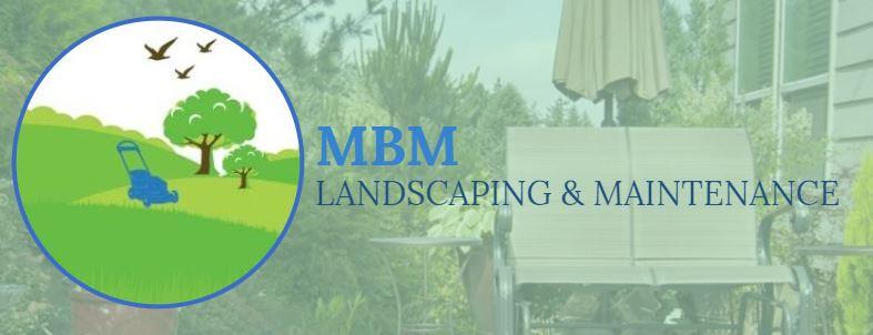 MBM Landscaping & Maintenance