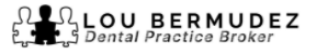 Lou Bermudez | Dental Practice Broker