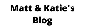 Matt & Katie Blog